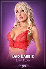 Bad Barbie / Lava Flow
