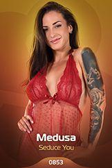 Medusa / Seduce You